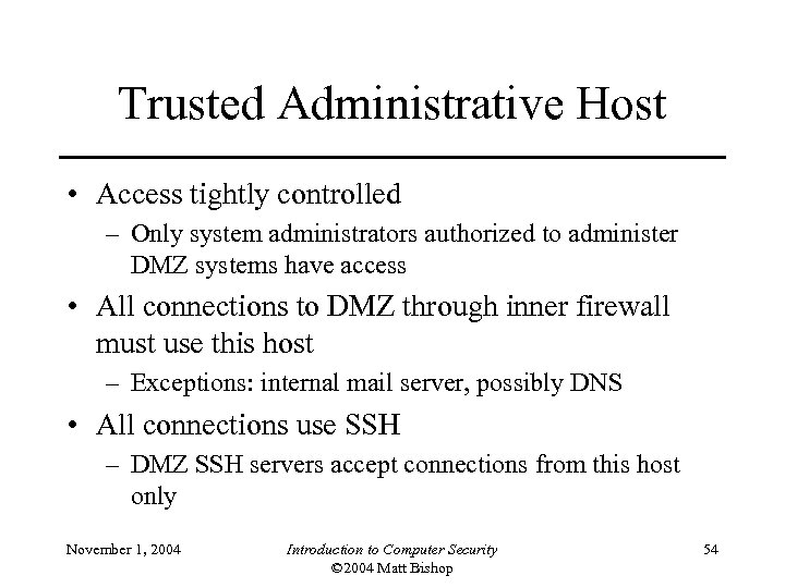 Trusted Administrative Host • Access tightly controlled – Only system administrators authorized to administer