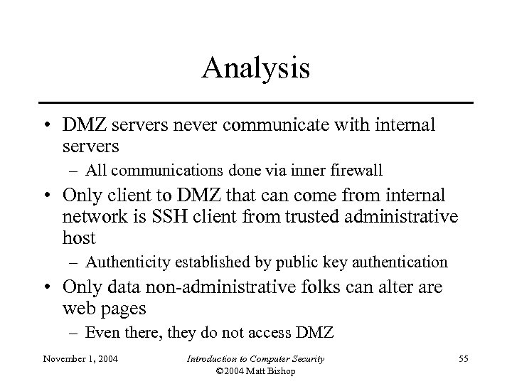 Analysis • DMZ servers never communicate with internal servers – All communications done via