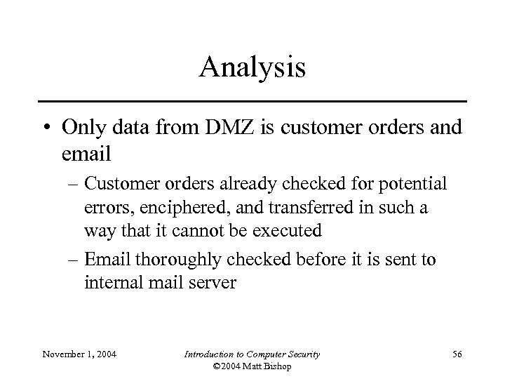 Analysis • Only data from DMZ is customer orders and email – Customer orders