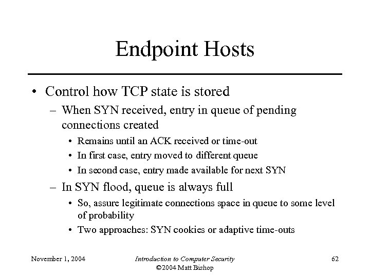 Endpoint Hosts • Control how TCP state is stored – When SYN received, entry
