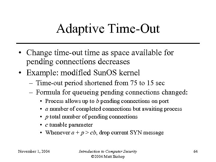 Adaptive Time-Out • Change time-out time as space available for pending connections decreases •