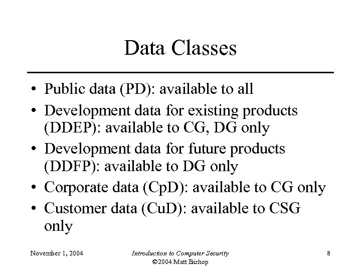 Data Classes • Public data (PD): available to all • Development data for existing