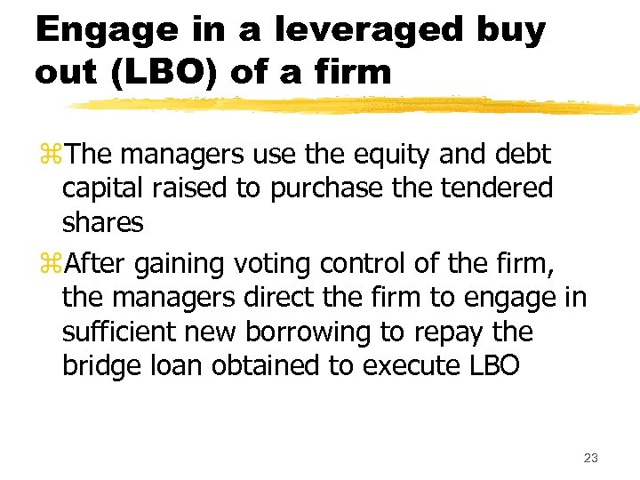 Engage in a leveraged buy out (LBO) of a firm z. The managers use