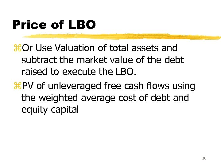 Price of LBO z. Or Use Valuation of total assets and subtract the market