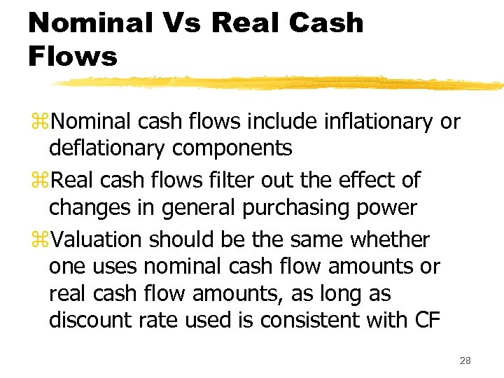 Nominal Vs Real Cash Flows z. Nominal cash flows include inflationary or deflationary components