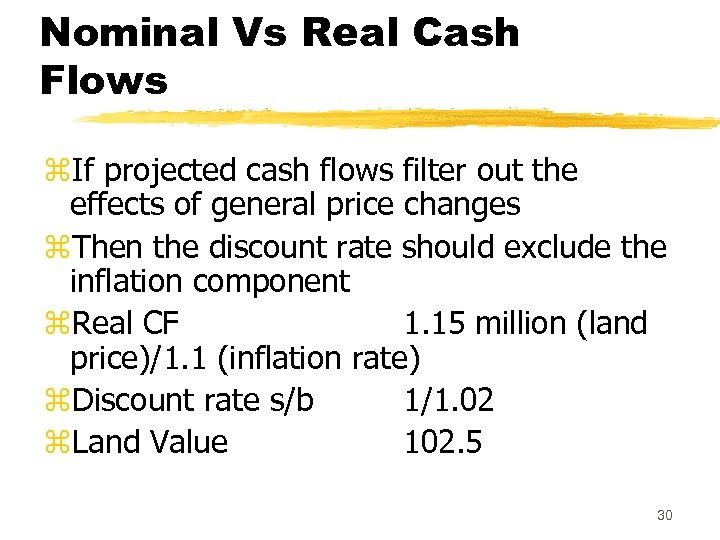 Nominal Vs Real Cash Flows z. If projected cash flows filter out the effects