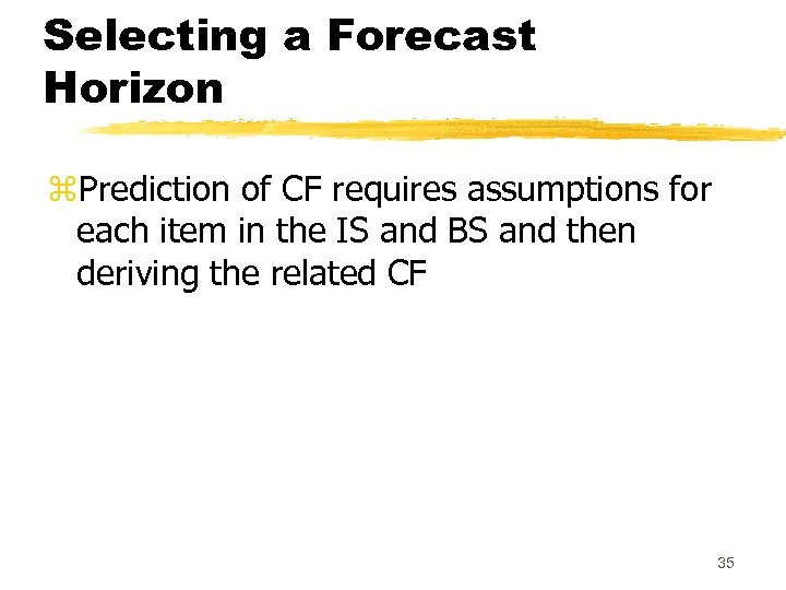 Selecting a Forecast Horizon z. Prediction of CF requires assumptions for each item in