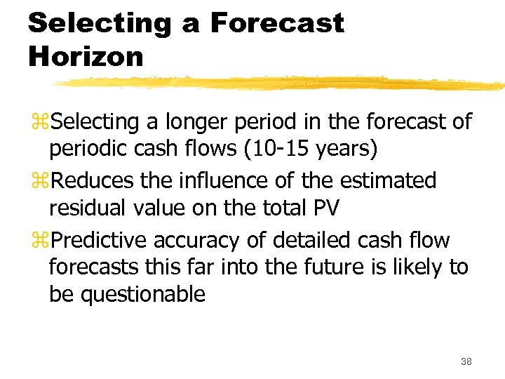 Selecting a Forecast Horizon z. Selecting a longer period in the forecast of periodic