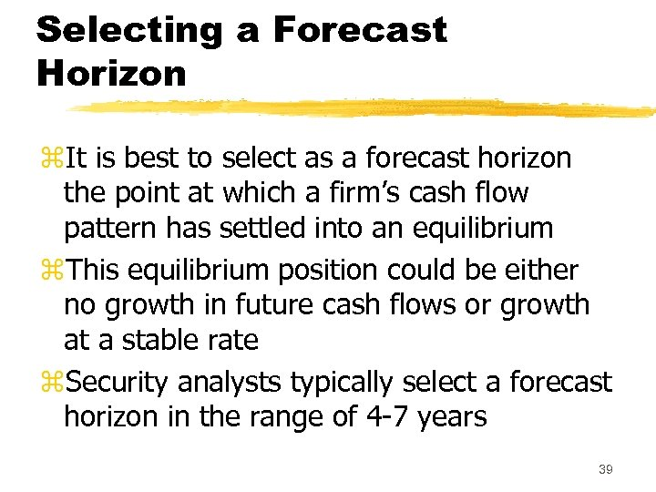 Selecting a Forecast Horizon z. It is best to select as a forecast horizon