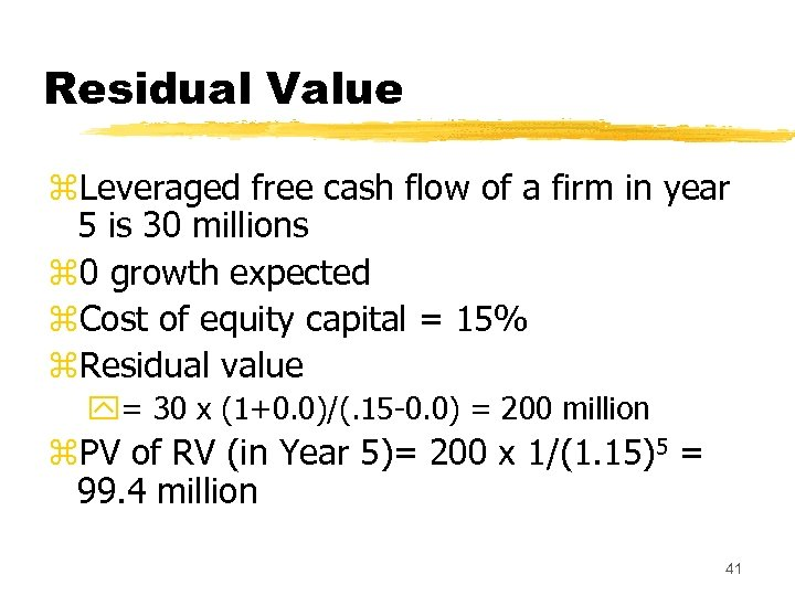 Residual Value z. Leveraged free cash flow of a firm in year 5 is