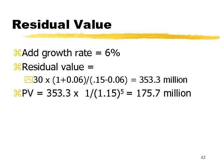 Residual Value z. Add growth rate = 6% z. Residual value = y 30