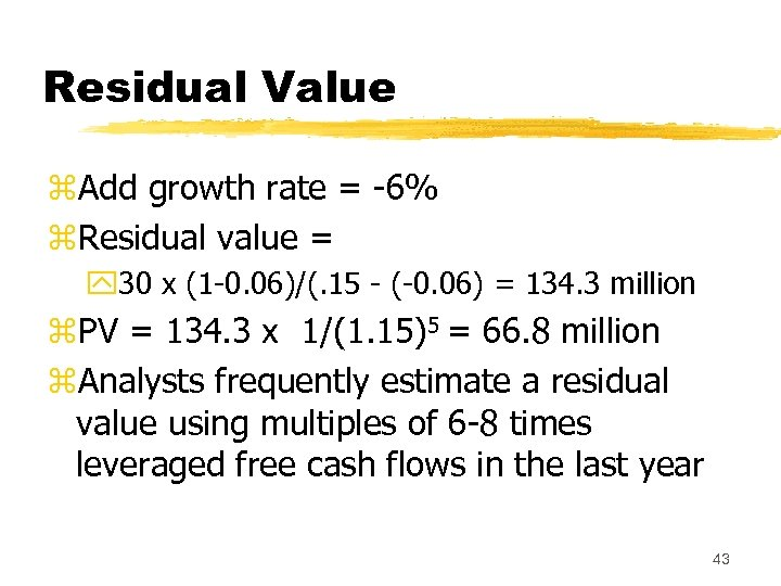 Residual Value z. Add growth rate = -6% z. Residual value = y 30