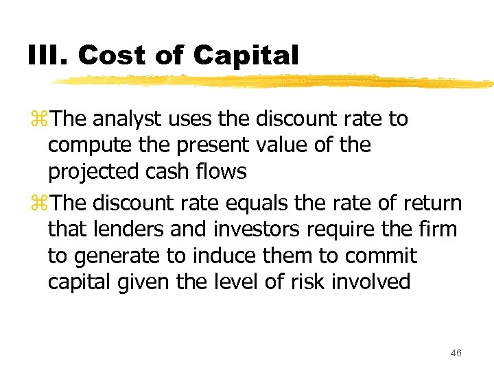 III. Cost of Capital z. The analyst uses the discount rate to compute the