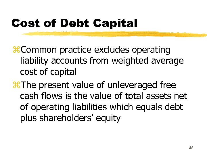Cost of Debt Capital z. Common practice excludes operating liability accounts from weighted average