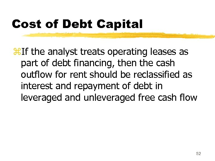 Cost of Debt Capital z. If the analyst treats operating leases as part of