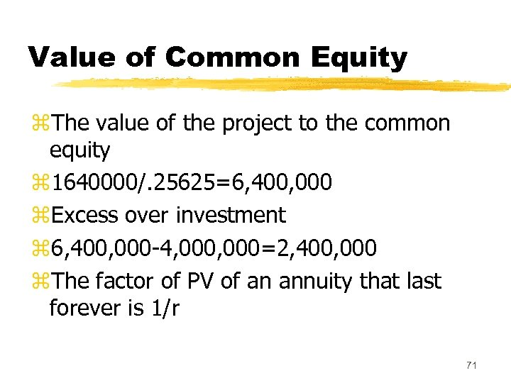 Value of Common Equity z. The value of the project to the common equity