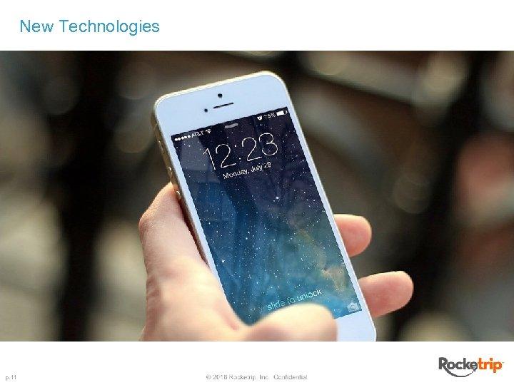 New Technologies p. 11
