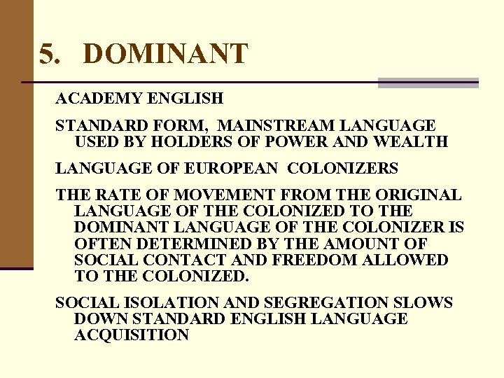 5. DOMINANT ACADEMY ENGLISH STANDARD FORM, MAINSTREAM LANGUAGE USED BY HOLDERS OF POWER AND