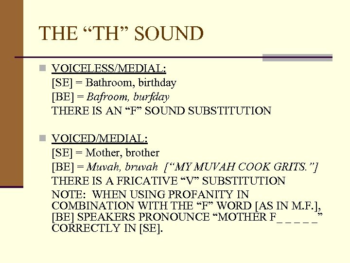 """THE """"TH"""" SOUND n VOICELESS/MEDIAL: [SE] = Bathroom, birthday [BE] = Bafroom, burfday THERE"""