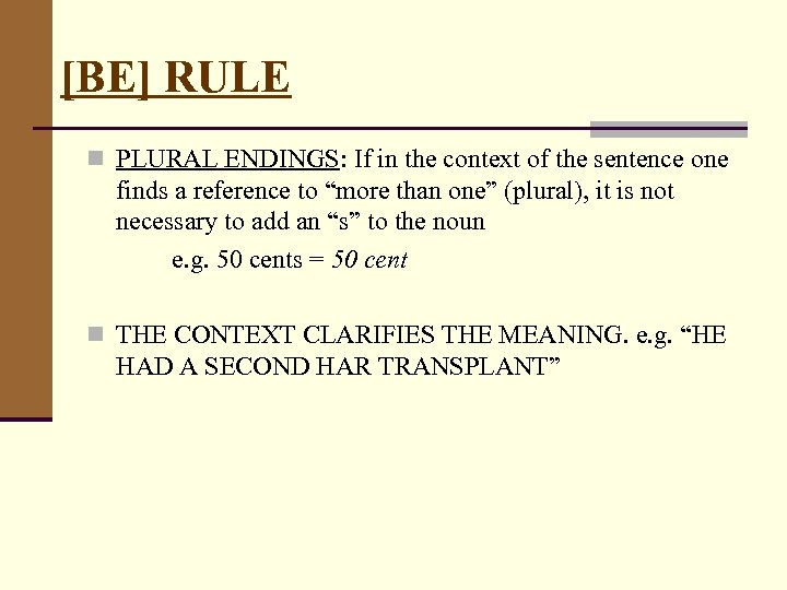 [BE] RULE n PLURAL ENDINGS: If in the context of the sentence one finds
