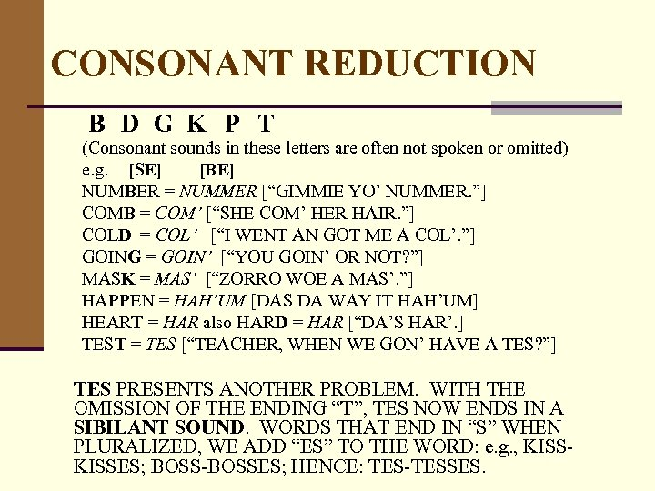 CONSONANT REDUCTION B D G K P T (Consonant sounds in these letters are