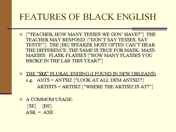 """FEATURES OF BLACK ENGLISH n [""""TEACHER, HOW MANY TESSES WE GON' HAVE? """"] THE"""