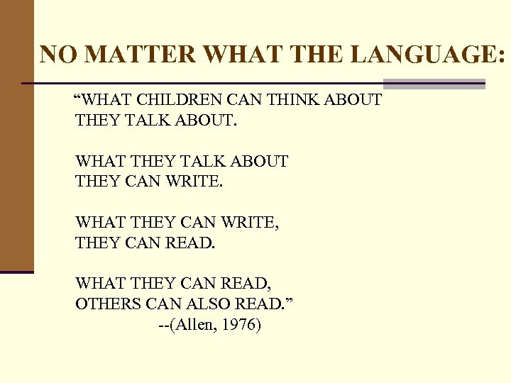 """NO MATTER WHAT THE LANGUAGE: """"WHAT CHILDREN CAN THINK ABOUT THEY TALK ABOUT. WHAT"""