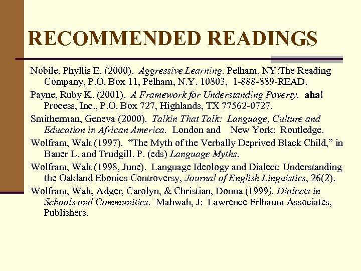 RECOMMENDED READINGS Nobile, Phyllis E. (2000). Aggressive Learning. Pelham, NY: The Reading Company, P.