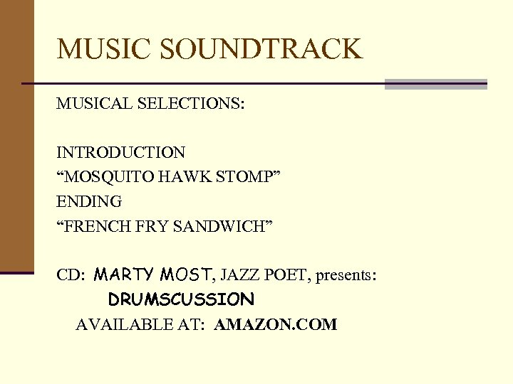 """MUSIC SOUNDTRACK MUSICAL SELECTIONS: INTRODUCTION """"MOSQUITO HAWK STOMP"""" ENDING """"FRENCH FRY SANDWICH"""" CD: MARTY"""