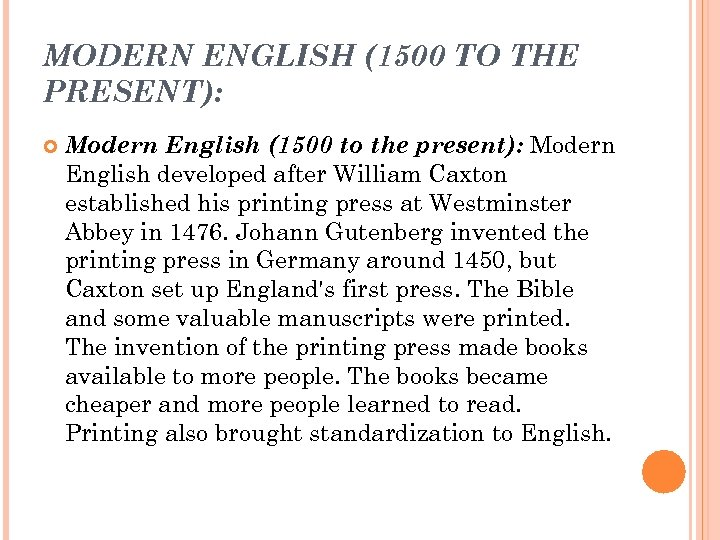 MODERN ENGLISH (1500 TO THE PRESENT): Modern English (1500 to the present): Modern English