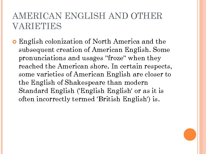 AMERICAN ENGLISH AND OTHER VARIETIES English colonization of North America and the subsequent creation