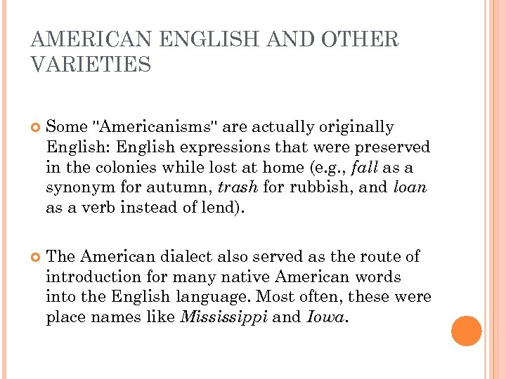 AMERICAN ENGLISH AND OTHER VARIETIES Some
