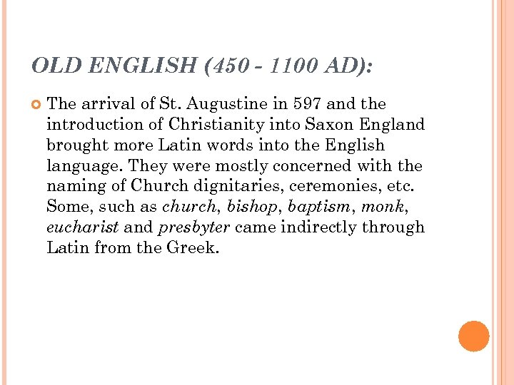 OLD ENGLISH (450 - 1100 AD): The arrival of St. Augustine in 597 and