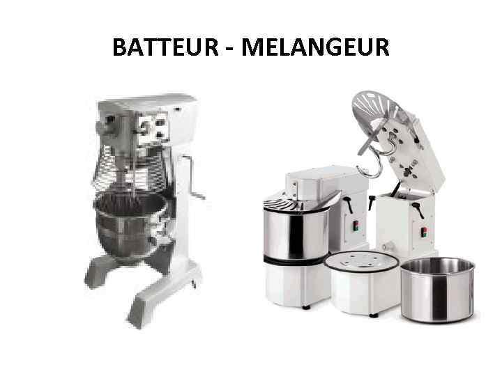 BATTEUR - MELANGEUR