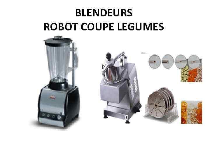 BLENDEURS ROBOT COUPE LEGUMES