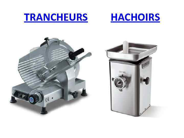 TRANCHEURS HACHOIRS