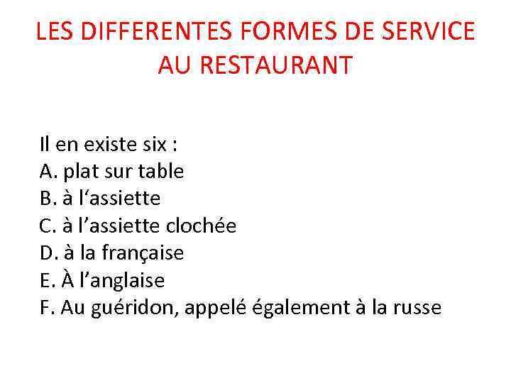 LES DIFFERENTES FORMES DE SERVICE AU RESTAURANT Il en existe six : A. plat