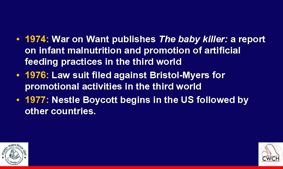 • 1974: War on Want publishes The baby killer: a report on infant
