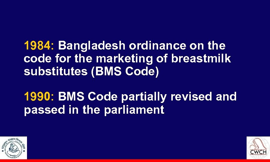 1984: Bangladesh ordinance on the code for the marketing of breastmilk substitutes (BMS Code)