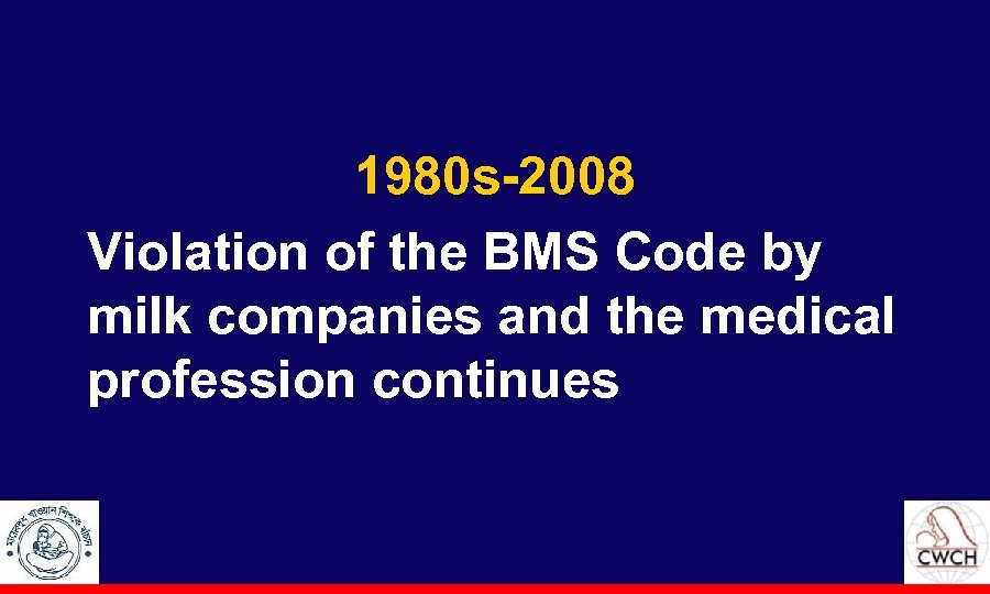 1980 s-2008 Violation of the BMS Code by milk companies and the medical profession