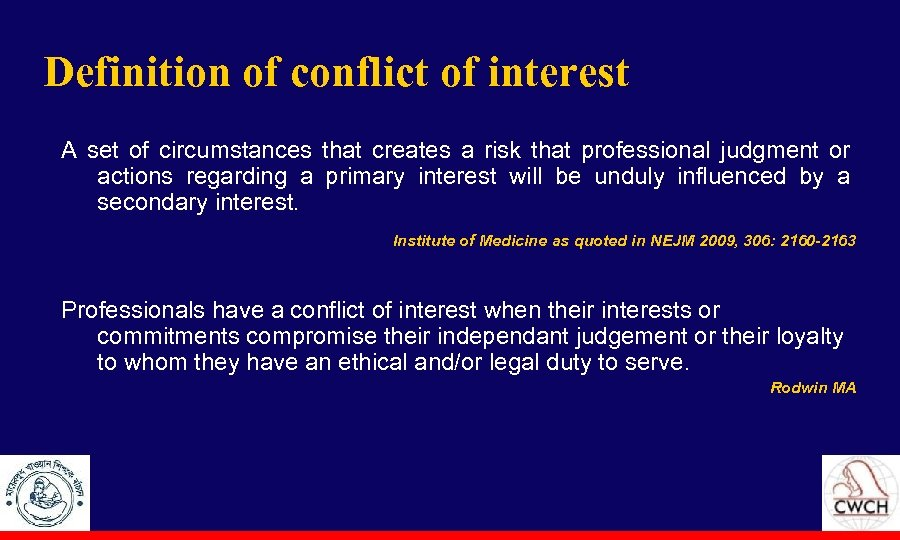 Definition of conflict of interest A set of circumstances that creates a risk that