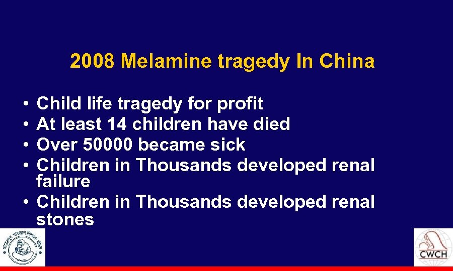 2008 Melamine tragedy In China • • Child life tragedy for profit At least