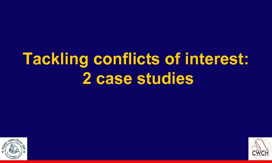 Tackling conflicts of interest: 2 case studies