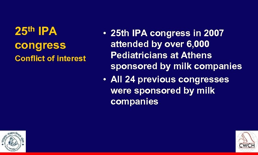 25 th IPA congress Conflict of interest • 25 th IPA congress in 2007