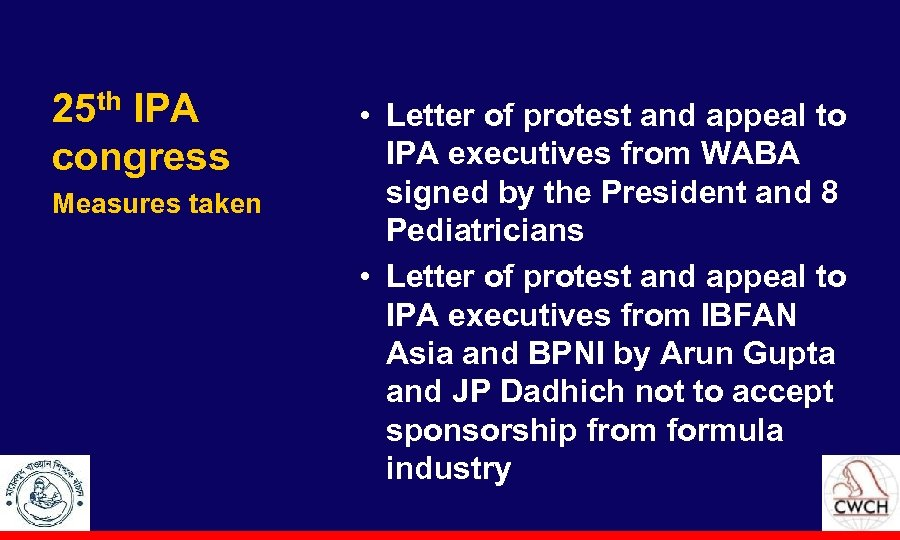 25 th IPA congress Measures taken • Letter of protest and appeal to IPA