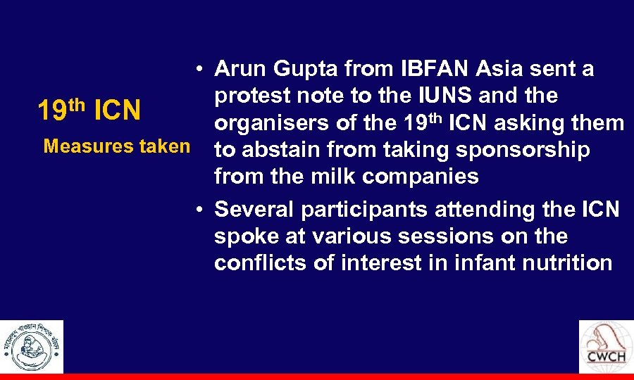 • Arun Gupta from IBFAN Asia sent a protest note to the IUNS