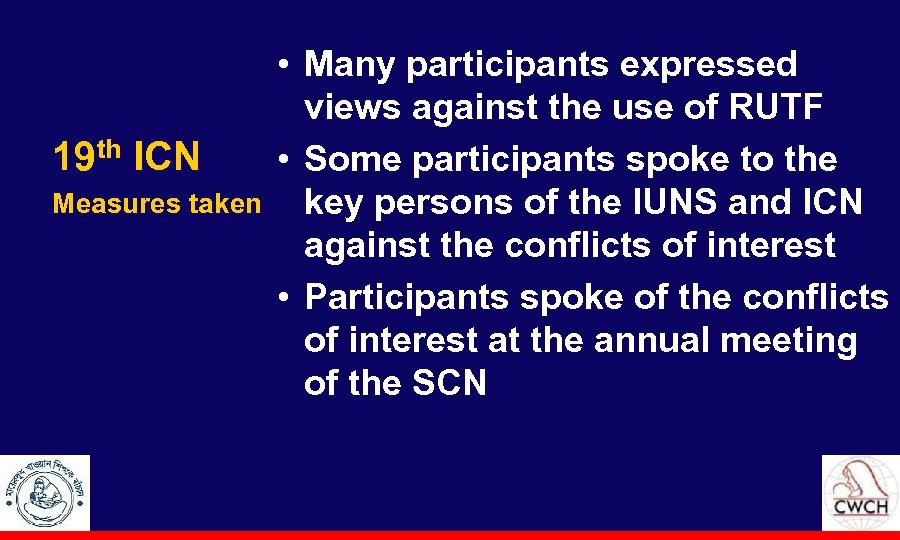 19 th ICN Measures taken • Many participants expressed views against the use of