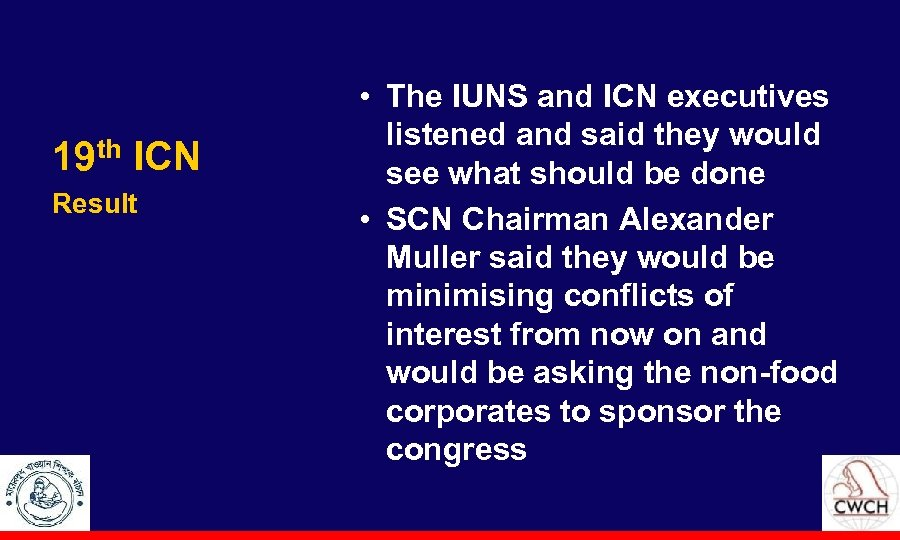 19 th ICN Result • The IUNS and ICN executives listened and said they