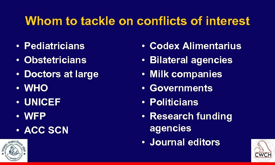 Whom to tackle on conflicts of interest • • Pediatricians Obstetricians Doctors at large