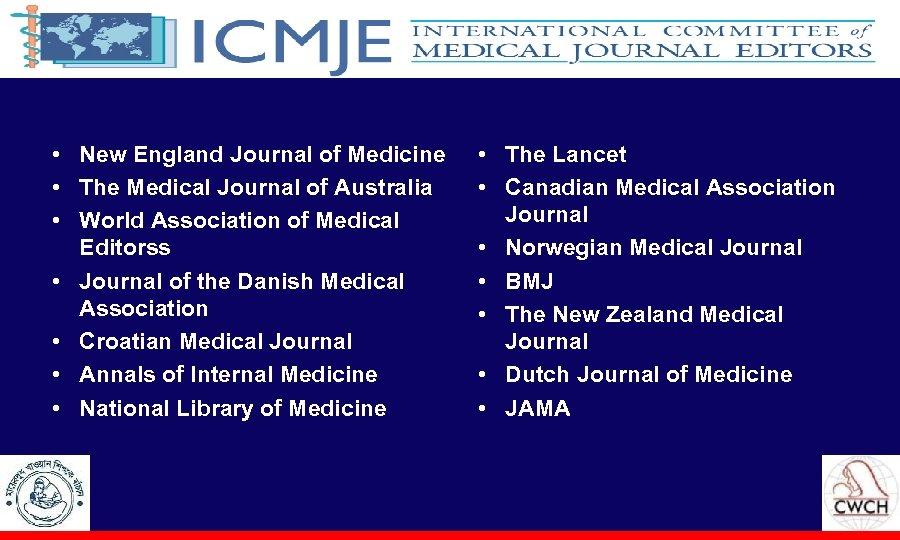 • New England Journal of Medicine • The Medical Journal of Australia •